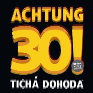 Tichá dohoda - EP Achtung 30! (vyšlo 3.2.2016)